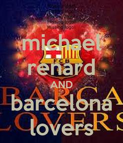 Poster: michael renard AND barcelona lovers