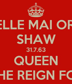 Poster: MICHELLE MAI OREILLY SHAW 31.7.63 QUEEN MAY SHE REIGN FOREVER