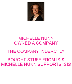 Poster: MICHELLE NUNN OWNED A COMPANY THE COMPANY INDERCTLY BOUGHT STUFF FROM ISIS MICHELLE NUNN SUPPORTS ISIS