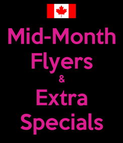Poster: Mid-Month Flyers & Extra Specials