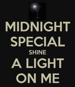 Poster: MIDNIGHT SPECIAL SHINE A LIGHT ON ME
