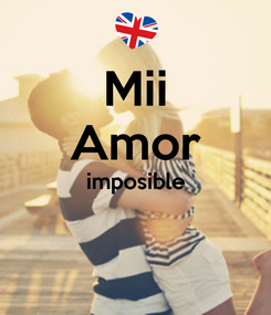 Poster: Mii Amor imposible