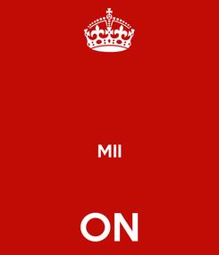 Poster:   MII  ON