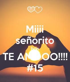 Poster: Miiii señorito bon TE AMOOO!!!! #15