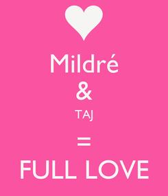 Poster: Mildré & TAJ = FULL LOVE