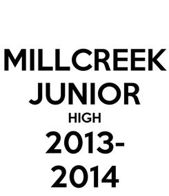 Poster: MILLCREEK JUNIOR HIGH 2013- 2014