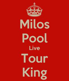 Poster: Milos Pool Live Tour King