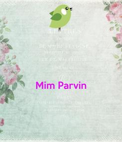 Poster:   Mim Parvin