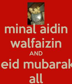 Poster: minal aidin walfaizin AND  eid mubarak all