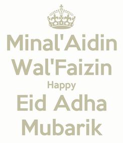 Poster: Minal'Aidin Wal'Faizin Happy Eid Adha Mubarik