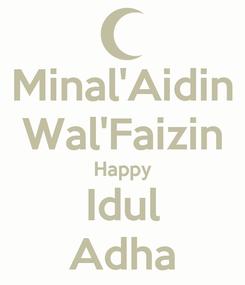 Poster: Minal'Aidin Wal'Faizin Happy Idul Adha