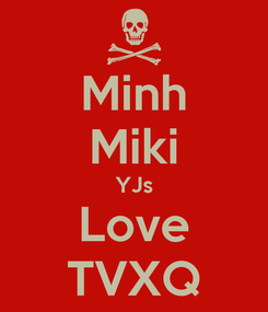Poster: Minh Miki YJs Love TVXQ