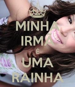 Poster: MINHA IRMÃ É UMA RAINHA