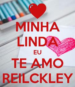 Poster: MINHA LINDA EU TE AMO REILCKLEY