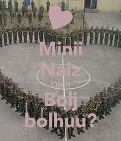 Poster: Minii Naiz Ohin Bolj bolhuu?