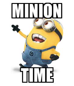 Poster: MINION TIME