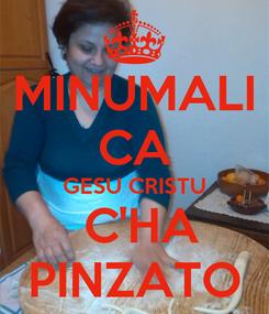Poster: MINUMALI CA GESU CRISTU  C'HA PINZATO