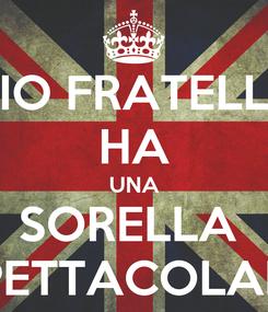 Poster: MIO FRATELLO HA UNA SORELLA  SPETTACOLARE