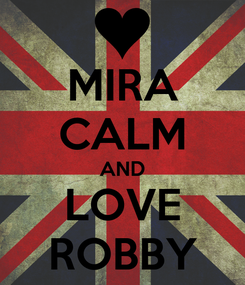 Poster: MIRA CALM AND LOVE ROBBY