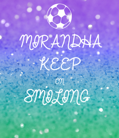 Poster: MIRANDHA KEEP ON SMILING