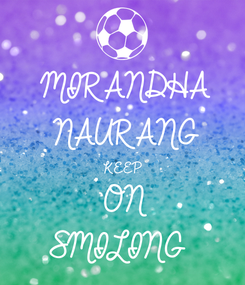 Poster: MIRANDHA NAURANG KEEP ON SMILING