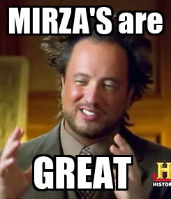 Poster: MIRZA'S are GREAT