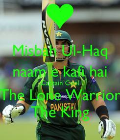 Poster: Misbah Ul-Haq naam e kafi hai Captain Cool The Lone Warrior The King