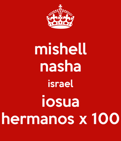 Poster: mishell nasha israel iosua hermanos x 100