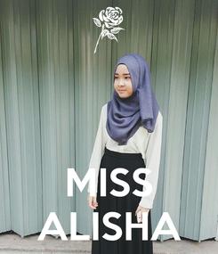 Poster:    MISS ALISHA