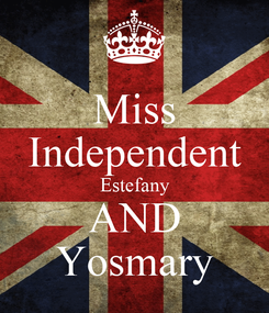 Poster: Miss Independent Estefany AND Yosmary