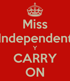 Poster: Miss Independent Y CARRY ON