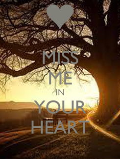 Poster: MISS ME IN YOUR HEART