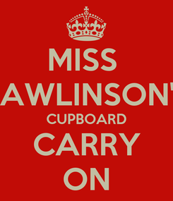 Poster: MISS  RAWLINSON'S CUPBOARD CARRY ON