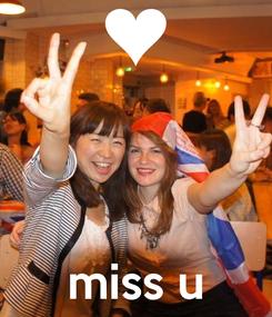 Poster:     miss u