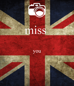 Poster: miss   you