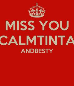 Poster: MISS YOU CALMTINTA ANDBESTY