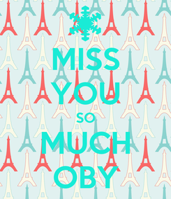Poster: MISS YOU SO MUCH OBY