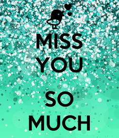 Poster: MISS YOU  SO MUCH