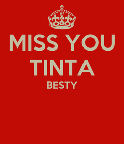Poster: MISS YOU TINTA BESTY