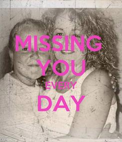 Poster: MISSING  YOU EVERY DAY