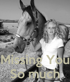 Poster:    Missing You So much