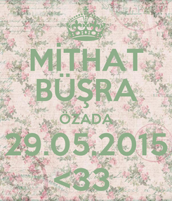Poster: MİTHAT BÜŞRA ÖZADA 29.05.2015 <33