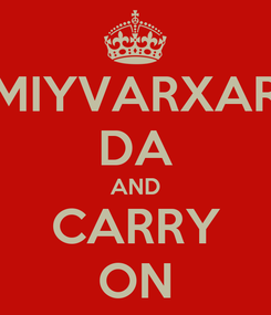 Poster: MIYVARXAR DA AND CARRY ON