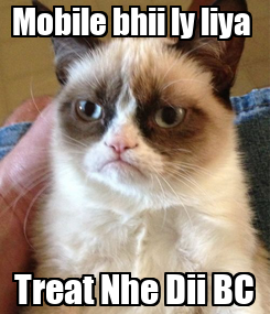 Poster: Mobile bhii ly liya  Treat Nhe Dii BC