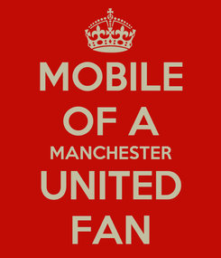 Poster: MOBILE OF A MANCHESTER UNITED FAN