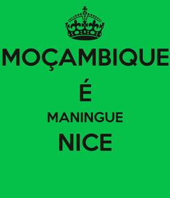 Poster: MOÇAMBIQUE É MANINGUE NICE