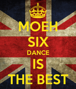 Poster: MOEH SIX DANCE IS THE BEST