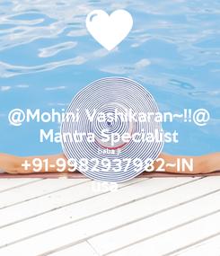 Poster: @Mohini Vashikaran~!!@ Mantra Specialist baba ji +91-9982937982~IN  usa