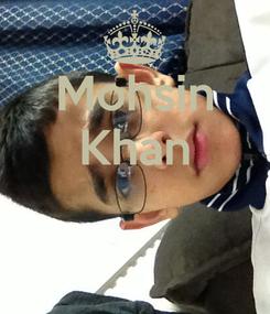 Poster: Mohsin Khan
