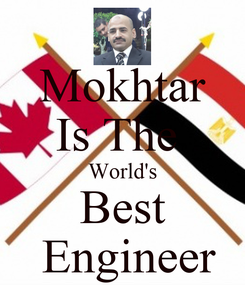 Poster: Mokhtar Is The  World's Best  Engineer